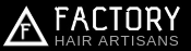 Factory Hair Artisans - Hair & Body